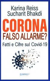 CORONA FALSO ALLARME? Fatti e cifre sul Covid-19 di Karina Reiss, Sucharit Bhakdi