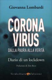CORONAVIRUS. DALLA PAURA ALLA VERITà Diario di un lockdown di Giovanna Lombardi