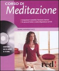 CORSO DI MEDITAZIONE Conquistare la serenità e l'armonia interiore. Un personale trainer a vostra disposizione nel CD di Marie Mannschatz