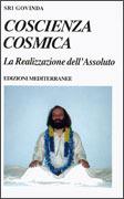 COSCIENZA COSMICA La realizzazione dell'Assoluto di Sri Govinda