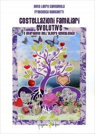 COSTELLAZIONI FAMILIARI EVOLUTIVE E GUARIGIONE DELL'ALBERO GENEALOGICO di Francesca Bianchetti, Anna Laura Cannamela Embergher