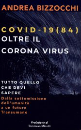 COVID 19(84) - OLTRE IL CORONA VIRUS di Andrea Bizzocchi