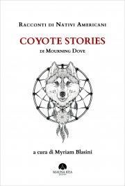 RACCONTI DI NATIVI AMERICANI: COYOTE STORIES A cura di Myriam Blasini di Dove Mourning