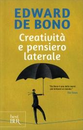 CREATIVITà E PENSIERO LATERALE Manuale di pratica della fantasia di Edward De Bono