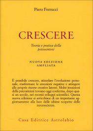 CRESCERE Teoria e pratica della Psicosintesi di Piero Ferrucci