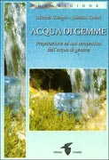 ACQUA DI GEMME L'uso terapeutico delle essenze e dei cristalli di Michael Gienger, Joachim Goebel