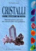 CRISTALLI - UN MONDO DI LUCE-LIBRO Manuale pratico per l'uso dei cristalli nella vita quotidiana di Veet Elisabetta Lucchi