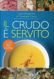 IL CRUDO è SERVITO Con oltre 60 ricette di Lucia Giovannini, Giuseppe Cocca