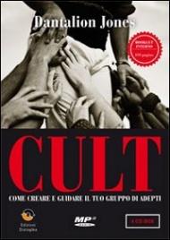 CULT (4 CD MP3) Come creare e guidare il tuo gruppo di adepti di Dantalion Jones