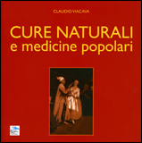 CURE NATURALI E MEDICINE POPOLARI di Claudio Viacava