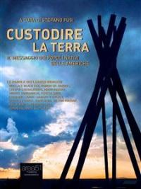 CUSTODIRE LA TERRA (EBOOK) Il messaggio dei popoli nativi delle Americhe di Stefano Fusi
