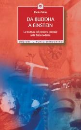 DA BUDDHA A EINSTEIN (EBOOK) La struttura del pensiero orientale nella fisica moderna di Paolo Guido