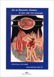 DA UN RACCONTO COSMICO... IL LIBRO DELLA VITA UNIVERSALE di Ash Kirishiak, Giorgio Scanferla