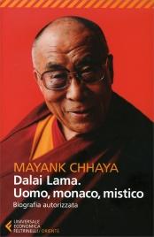 DALAI LAMA - UOMO, MONACO, MISTICO Biografia Autorizzata di Mayank Chhaya