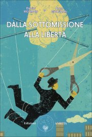DALLA SOTTOMISSIONE ALLA LIBERTà - VOLUME 1 di Anne Givaudan, Daniel Meurois
