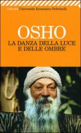 LA DANZA DELLA LUCE E DELLE OMBRE di Osho