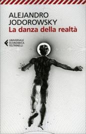 LA DANZA DELLA REALTà di Alejandro Jodorowsky