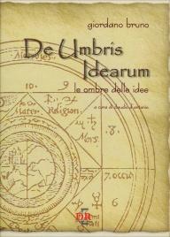 DE UMBRIS IDEARUM Le ombre delle idee di Giordano Bruno