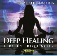 DEEP HEALING - TERAPHY FREQUENCIES 432 hz DNA Music di Riccardo Tristano Tuis
