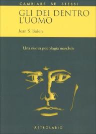 GLI DEI DENTRO L'UOMO Una nuova psicologia maschile di Jean S. Bolen