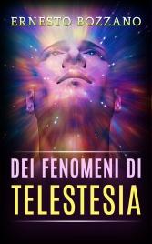 DEI FENOMENI DI TELESTESIA (EBOOK) di Enrico Bozzano