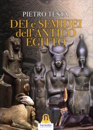 DEI E SEMIDEI DELL'ANTICO EGITTO di Pietro Testa