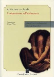 LA DEPRESSIONE NELL'ADOLESCENZA di Francisco J. Fiz Perez, Anita D'Aiello