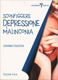 SCONFIGGERE DEPRESSIONE E MALINCONIA di Giovanni D'Agostini