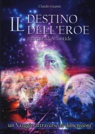 IL DESTINO DELL'EROE Ritorno ad Atlantide di Claudio Guarini