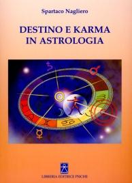 DESTINO E KARMA IN ASTROLOGIA di Spartaco Nagliero
