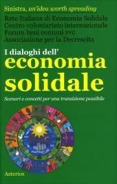 I DIALOGHI DELL'ECONOMIA SOLIDALE Scenari e concetti per una transazione possibile