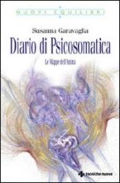 DIARIO DI PSICOSOMATICA Le Mappe dell'Anima di Susanna Garavaglia
