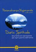 DIARIO SPIRITUALE Una fonte di ispirazione per ogni giorno dell'anno di Paramhansa Yogananda
