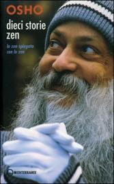 DIECI STORIE ZEN Lo zen spiegato con lo zen di Osho
