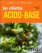 LA DIETA ACIDO-BASE Magri e in forma con... - Nuova Edizione di Christopher Vasey