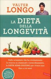 LA DIETA DELLA LONGEVITà Dallo scienziato che ha rivoluzionato la ricerca su staminali e invecchiamento, la dieta mima-digiuno per vivere sani fino a 110 anni di Valter Longo