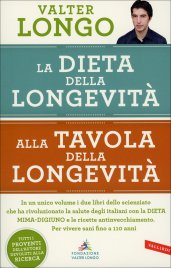 LA DIETA DELLA LONGEVITà - ALLA TAVOLA DELLA LONGEVITà In un unico volume i due libri dello scienziato che ha rivoluzionato la salute degli italiani con la DIETA MIMA-DIGIUNO e le ricette antinvecchiamento. Per vivere sani fino a 110 anni. di Valter Longo