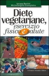 DIETE VEGETARIANE, ESERCIZIO FISICO E SALUTE di Iacopo Bertini