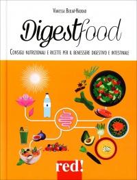 DIGESTFOOD Consigli alimentari per il benessere digestivo e intestinale di Vanessa Bedjaï-Haddad