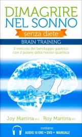 DIMAGRIRE NEL SONNO (COFANETTO BRAINTRAINING CON 2 CD MP3, 1 DVD E 1 PEN DRIVE) Il metodo del bendaggio gastrico con il potere della mente quantica di Roy Martina, Joy Martina