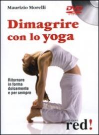 DIMAGRIRE CON LO YOGA - DVD Ritornare in forma dolcemente e per sempre di Maurizio Morelli