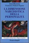 LA DIMENSIONE NARCISISTICA DELLA PERSONALITà di Juan Manzano, Francisco Palacio Espasa