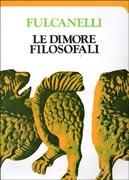 LE DIMORE FILOSOFALI - DUE VOLUMI di Fulcanelli