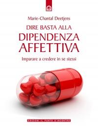 DIRE BASTA ALLA DIPENDENZA AFFETTIVA (EBOOK) Imparare a credere in se stesso di Marie Chantal Deetjens