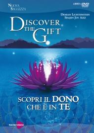 DISCOVER THE GIFT - SCOPRI IL DONO CHE è IN TE (FILM IN DVD) Energia, vibrazione, pensieri, attenzione, creazione, sincronicità di Demian Lichtenstein, Shajen Joy Aziz
