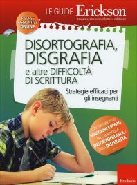 DISORTOGRAFIA, DISGRAFIA E ALTRE DIFFICOLTà DI SCRITTURA Strategie efficaci per gli insegnanti
