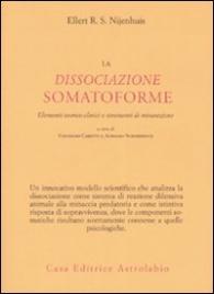LA DISSOCIAZIONE SOMATOFORME Elementi teorico-clinici e strumenti di misurazione di Ellert R. S. Nijenhui