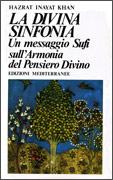 LA DIVINA SINFONIA Un messaggio Sufi sull'armonia del Pensiero Divino di Hazrat Inayat Khan