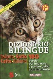 DIZIONARIO BILINGUE ITALIANO-GATTO E GATTO-ITALIANO 180 parole per imparare a parlare GATTO correntemente di Jean Cuvelier, Christophe Besse