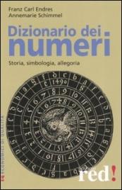 DIZIONARIO DEI NUMERI Storia, simbologia, allegoria di Franz Carl Endres